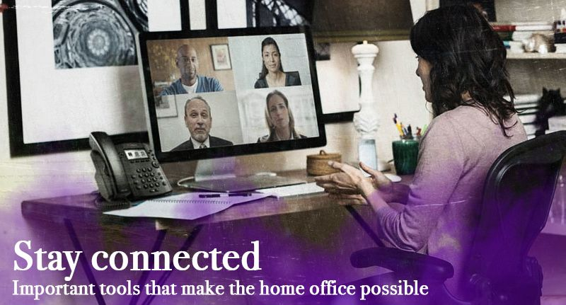 Stay Connected - Important tools that make the home office possible