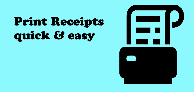 Print receipts quick and easy