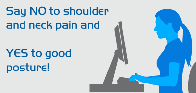 Say no to shoulder and neck pain and yes to good posture!