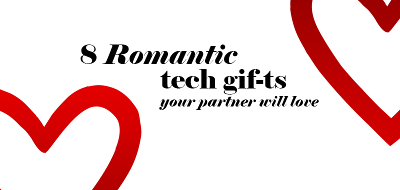 8 Romantic tech gifts your partner will love